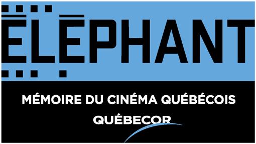 Éléphant la mémoire du cinéma québécois